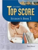 Top Score 1 Student's Book (Duckworth, M. - Kelly, P. - Gude, K. - Halliwell,)