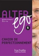 Alter ego 5 Cahier de perfectionnement (Dollez, C.)