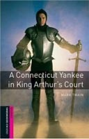 Oxford Bookworms Library Starter - Connecticut Yankee in King Arthur's Court (Hedge, T. (Ed.) - Bassett, J. (Ed.))