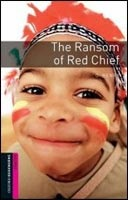 Oxford Bookworms Library Starter - Ransom of Red Chief (Hedge, T. (Ed.) - Bassett, J. (Ed.))