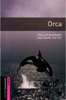 Oxford Bookworms Library Starter - Orca + CD (Hedge, T. (Ed.) - Bassett, J. (Ed.))