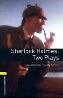 Oxford Bookworms Library 1 (Playscript) Sherlock Holmes: Two Plays + CD (Hedge, T. (Ed.) - West, C. (Ed.))