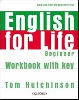 English for Life Beginner Workbook with Key (Hutchinson, T.)