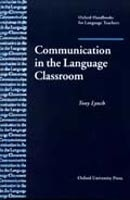 Oxford Handbooks for Language Teachers - Communication in Language Classroom (Lynch, T.)