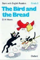 Start with English Readers 2 Bird and Bread (Howe, D. H. - Border, R. - Hopkins, F.)