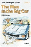 Start with English Readers 3 Man in Big Car (Howe, D. H. - Border, R. - Hopkins, F.)