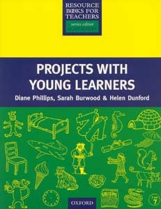 Primary Resource Books for Teachers - Projects with Young Learners (Phillips, D. - Burwood, S. - Dunford, H.)