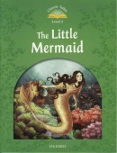 Classic Tales New Edition 3 Little Marmaid (Arengo, S.)