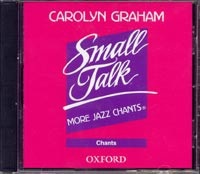 Small Talk: More Jazz Chants CD /1/ (Graham, C.)