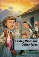 Dominoes Quick Starters Crying Wolf and Other Tales (Bowler, B. - Parminter, S.)