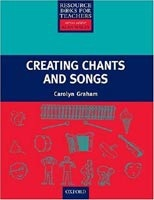 Primary Resource Books for Teachers - Creating Chants and Songs + CD (Graham, C.)