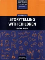 Primary Resource Books for Teachers - Storytelling with Children (Wright, A.)