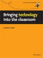 Into the Classroom: Bringing Technology into the Classroom (Lewis, G.)