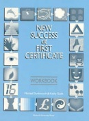 New Success at First Certificate Workbook without Key (O´Neill, R. - Duckworth, M. - Gude, K.)