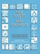 New Success at First Certificate Teacher's Book (O´Neill, R. - Duckworth, M. - Gude, K.)