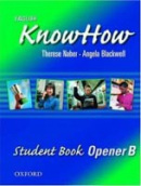 English KnowHow Opener Student's Book B (Blackwell, A. - Naber, F.)