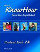 English KnowHow 2 Student's Book A (Blackwell, A. - Naber, F.)