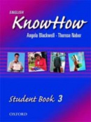 English KnowHow 3 Student's Book (Blackwell, A. - Naber, F.)
