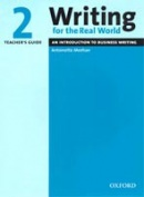 Writing for Real World 2 Teacher's Guide (Barnard, R. - Zemach, D. E. - Meehan, A.)