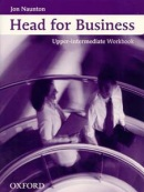Head for Business Upper-Intermediate Workbook (Naunton, J. - Tulip, M.)