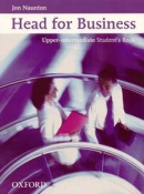 Head for Business Upper-Intermediate Student's Book (Naunton, J. - Tulip, M.)