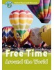 Oxford Read and Discover 3 Free Time Around the World (Geatches, H. - Advisor, C. - Clegg, J.)