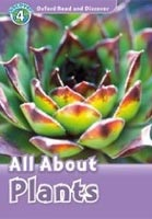 Oxford Read and Discover 4 All About Plants (Geatches, H. - Advisor, C. - Clegg, J.)