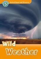 Oxford Read and Discover 5 Wild Weather (Geatches, H. - Advisor, C. - Clegg, J.)