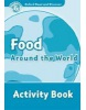 Oxford Read and Discover 6 Food Around the World AB (Geatches, H. - Advisor, C. - Clegg, J.)