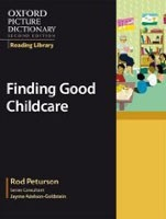 Oxford Picture Dictionary Reading Library (9 readers): Finding Good Childcare (Peturson, R.)