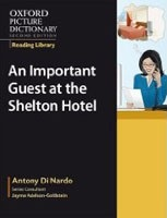Oxford Picture Dictionary Reading Library (9 readers): An Important Guest at the Shelton Hotel (Di Nardo, A.)