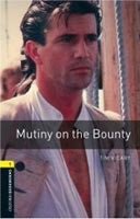 Oxford Bookworms Library 1 Mutiny on Bounty + CD (Hedge, T. (Ed.) - Bassett, J. (Ed.))