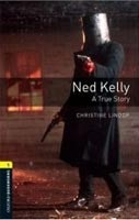 Oxford Bookworms Library 1 Ned Kelly + CD (Hedge, T. (Ed.) - Bassett, J. (Ed.))