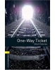 Oxford Bookworms Library 1 One-Way Ticket + CD (Hedge, T. (Ed.) - Bassett, J. (Ed.))