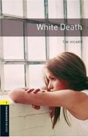 Oxford Bookworms Library 1 White Death + CD (Hedge, T. (Ed.) - Bassett, J. (Ed.))