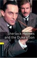 Oxford Bookworms Library 1 Sherlock Holmes and Duke's Son (Hedge, T. (Ed.) - Bassett, J. (Ed.))