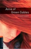 Oxford Bookworms Library 2 Anne of Green Gables + CD (American English) (Hedge, T. (Ed.) - Bassett, J. (Ed.))