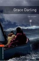 Oxford Bookworms Library 2 Grace Darling + CD (Hedge, T. (Ed.) - Bassett, J. (Ed.))