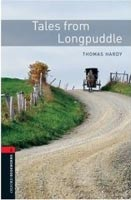 Oxford Bookworms Library 2 Tales from Longpuddle + CD (Hedge, T. (Ed.) - Bassett, J. (Ed.))