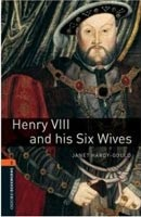 Oxford Bookworms Library 2 Henry VIII and his Six Wives (Hedge, T. (Ed.) - Bassett, J. (Ed.))