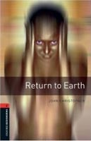 Oxford Bookworms Library 2 Return to Earth (Hedge, T. (Ed.) - Bassett, J. (Ed.))