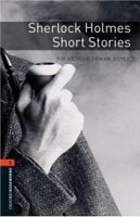 Oxford Bookworms Library 2 Sherlock Holmes Short Stories (Hedge, T. (Ed.) - Bassett, J. (Ed.))