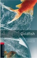 Oxford Bookworms Library 3 Goldfish (Hedge, T. (Ed.) - Bassett, J. (Ed.))