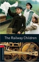 Oxford Bookworms Library 3 Railway Children (Hedge, T. (Ed.) - Bassett, J. (Ed.))