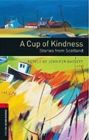 Oxford Bookworms Libray 3 Cup of Kindness (Hedge, T. - Bassett, J.)