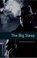 Oxford Bookworms Library 4 Big Sleep (Hedge, T. (Ed.) - Bassett, J. (Ed.))