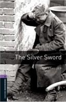 Oxford Bookworms Library 4 Silver Sword (Hedge, T. (Ed.) - Bassett, J. (Ed.))