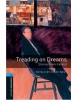 Oxford Bookworms Library 5 Treading on Dreams (Hedge, T. (Ed.) - Bassett, J. (Ed.))