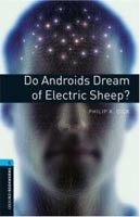 Oxford Bookworms Library 5 Do Android Dream of Electric Sheep? (Hedge, T. (Ed.) - Bassett, J. (Ed.))