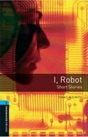 Oxford Bookworms Library 5 I, Robot (Hedge, T. (Ed.) - Bassett, J. (Ed.))